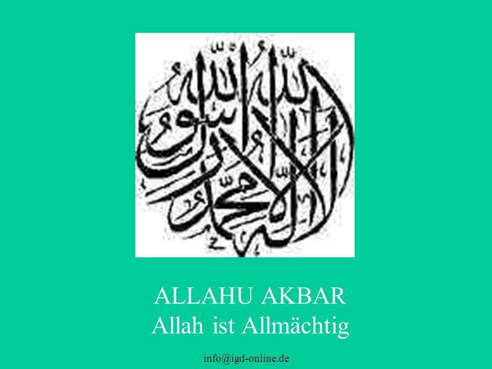info@igd-online.de ALLAHU AKBAR Allah ist Allmächtig