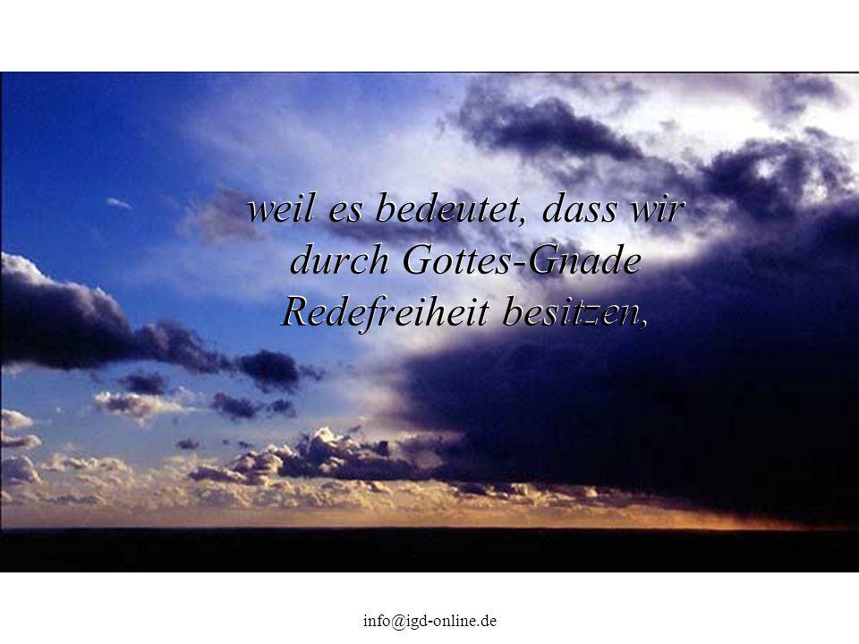 info@igd-online.de weil es bedeutet, dass wir durch Gottes-Gnade Redefreiheit besitzen,