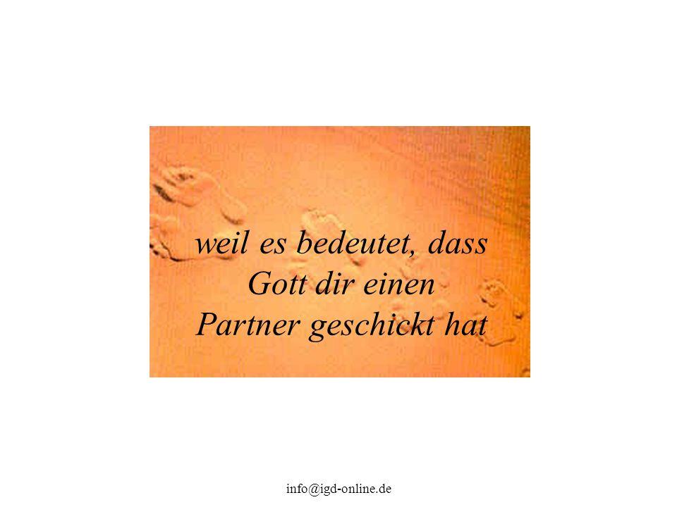 info@igd-online.de weil es bedeutet, dass Gott dir einen Partner geschickt hat