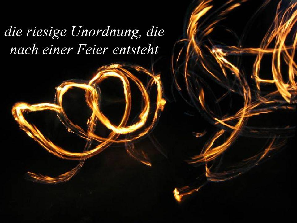 info@igd-online.de die riesige Unordnung, die nach einer Feier entsteht