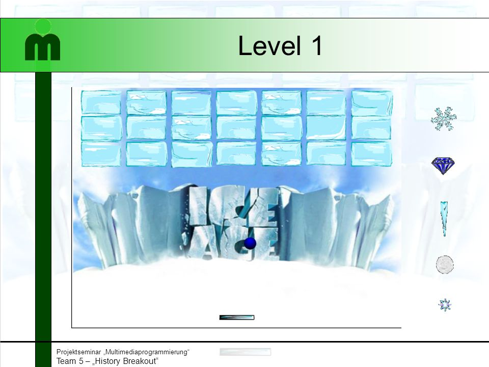 "Projektseminar ""Multimediaprogrammierung Team 5 – ""History Breakout Level 2"