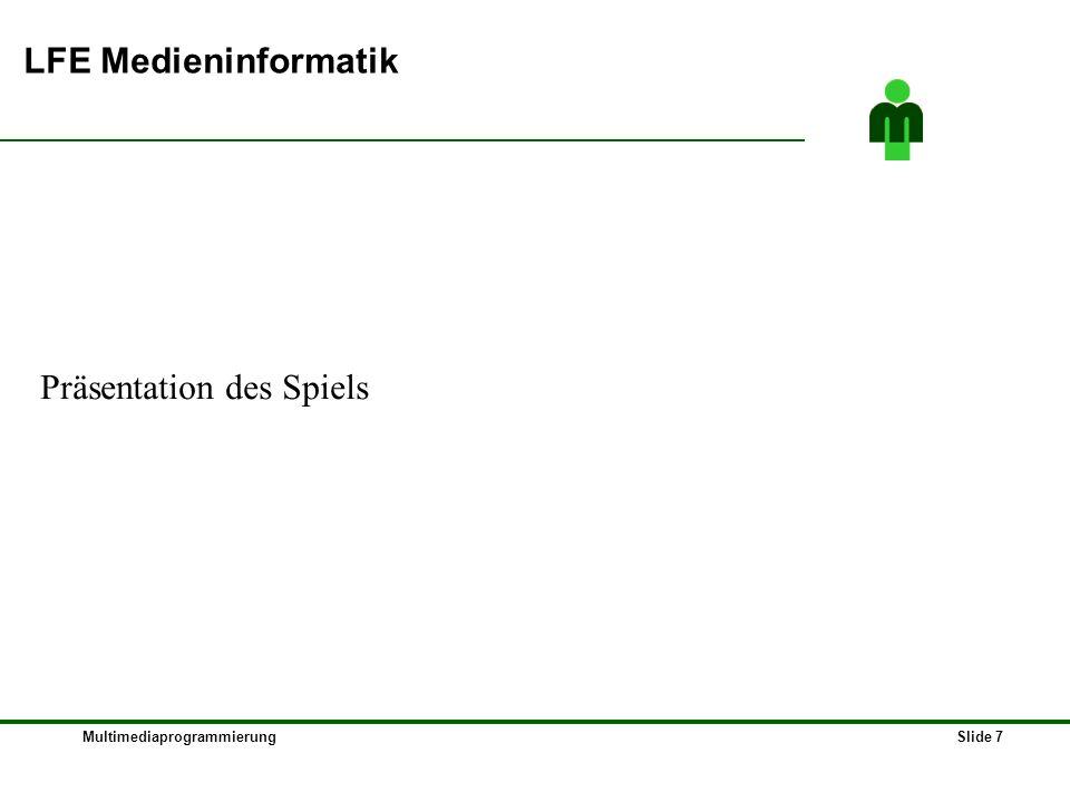 MultimediaprogrammierungSlide 7 LFE Medieninformatik Präsentation des Spiels