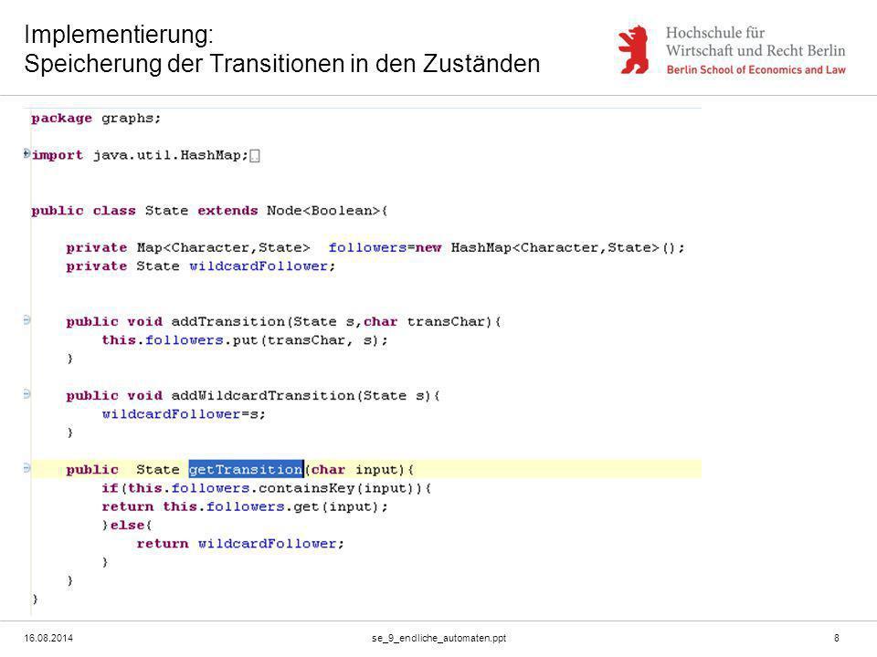 16.08.2014se_9_endliche_automaten.ppt8 Implementierung: Speicherung der Transitionen in den Zuständen