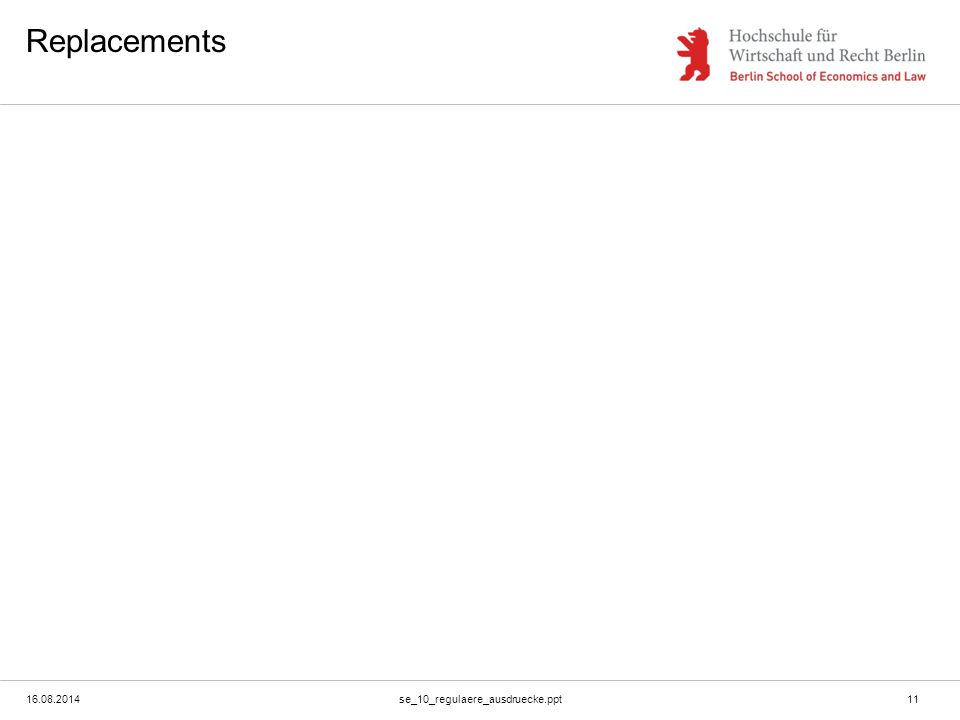 16.08.2014se_10_regulaere_ausdruecke.ppt11 Replacements