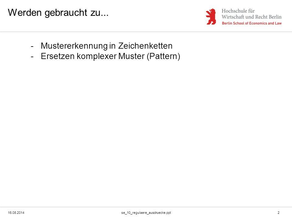 16.08.2014se_10_regulaere_ausdruecke.ppt2 Werden gebraucht zu...