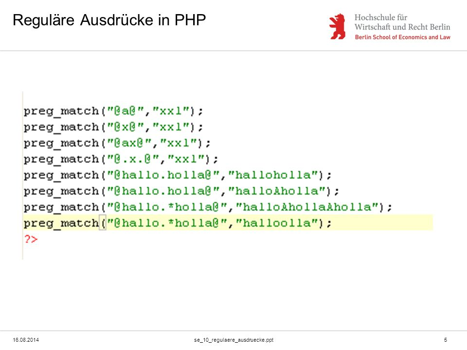 16.08.2014se_10_regulaere_ausdruecke.ppt5 Reguläre Ausdrücke in PHP