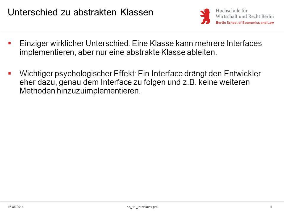 16.08.2014se_11_interfaces.ppt5 Beispiel für Interfaces