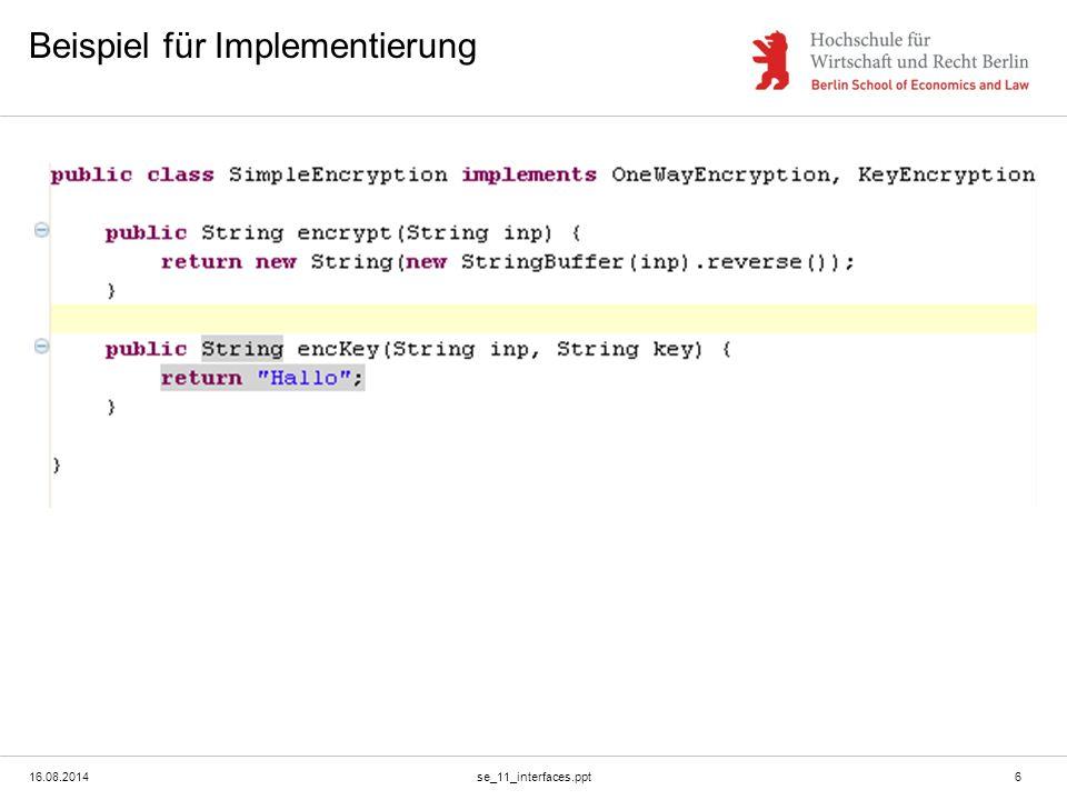 16.08.2014se_11_interfaces.ppt7 PHP Syntax  Genau gleich wie Java Syntax