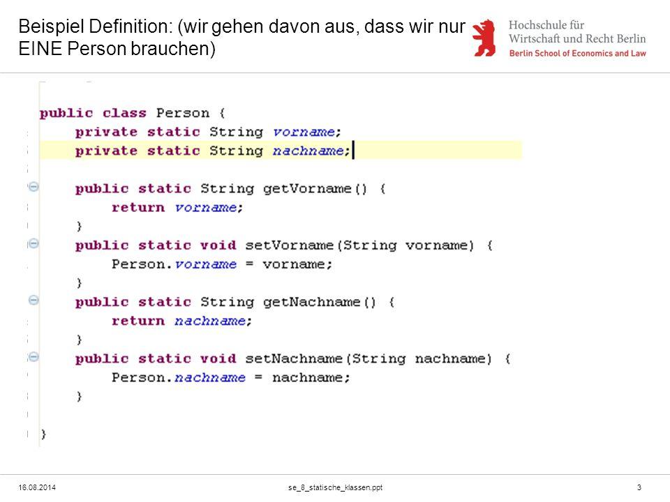 16.08.2014se_8_statische_klassen.ppt4 Beispiel Verwendung: