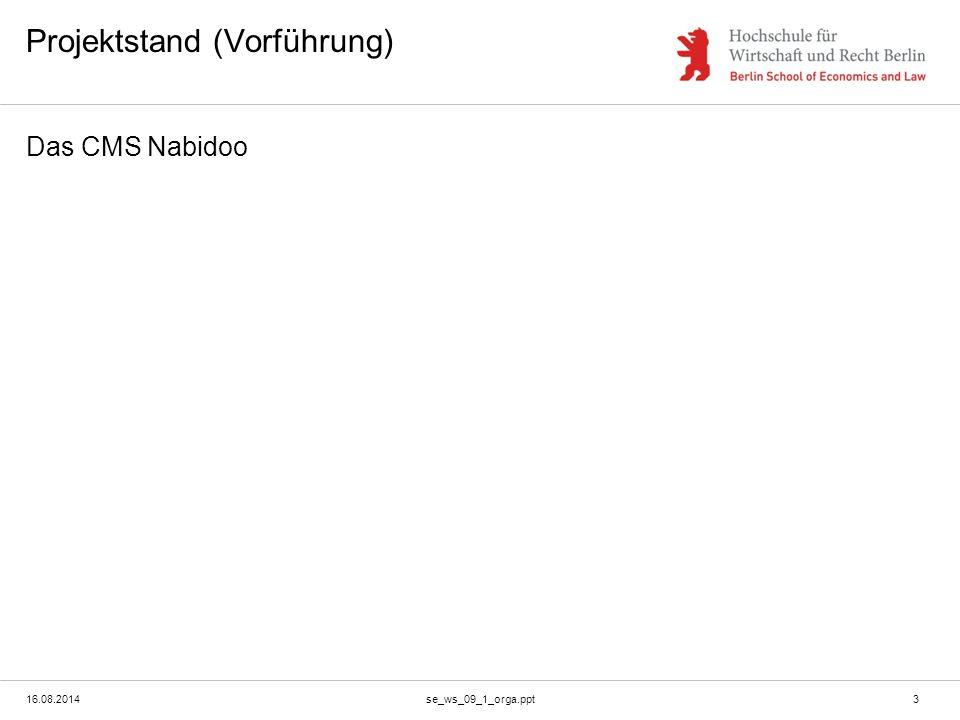 16.08.2014se_ws_09_1_orga.ppt3 Projektstand (Vorführung) Das CMS Nabidoo