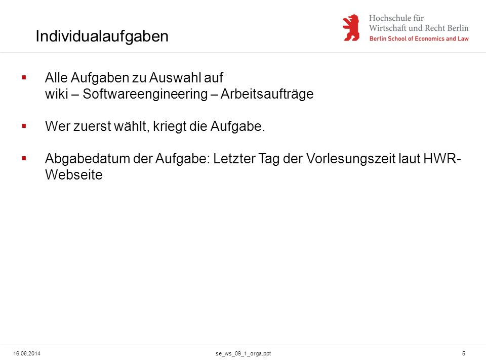 16.08.2014se_ws_09_1_orga.ppt6 Betreuung  http://axelbenz.de/wiki/index.php?title=Se_ws_09_appointments http://axelbenz.de/wiki/index.php?title=Se_ws_09_appointments