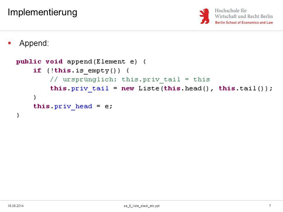 16.08.2014se_5_liste_stack_etc.ppt8 Implementierung  is_empty: Konvention: Liste endet mit einem Element, bei dem der Head = null ist.
