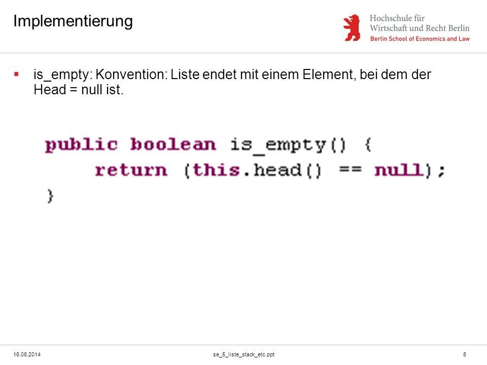 16.08.2014se_5_liste_stack_etc.ppt9 Utility Funktion: