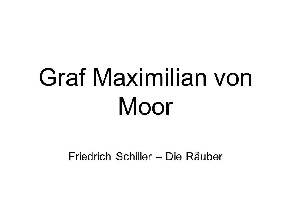 Graf Maximilian von Moor Friedrich Schiller – Die Räuber