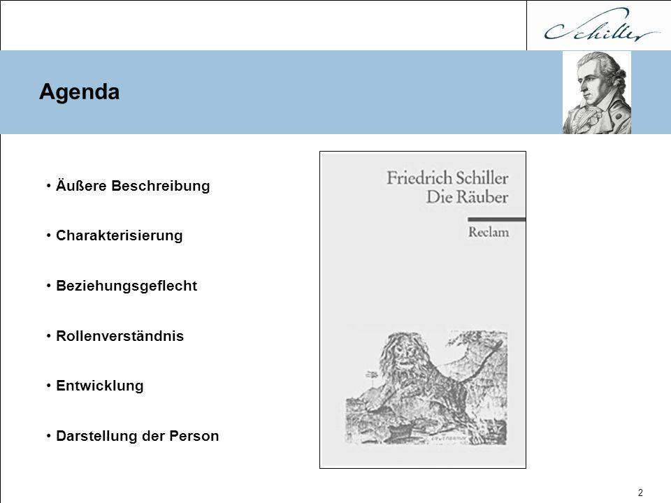 2 Agenda Äußere Beschreibung Charakterisierung Beziehungsgeflecht Rollenverständnis Entwicklung Darstellung der Person