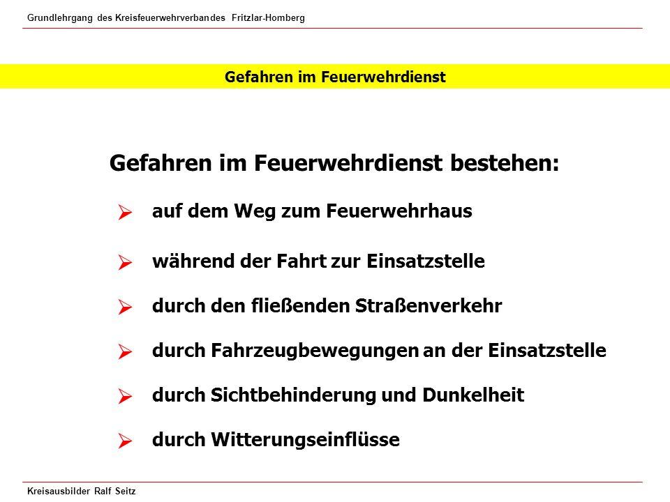 Grundlehrgang des Kreisfeuerwehrverbandes Fritzlar-Homberg Kreisausbilder Ralf Seitz Eindringen in Brandbereiche Sichern ausreichender Schlauchreserve.