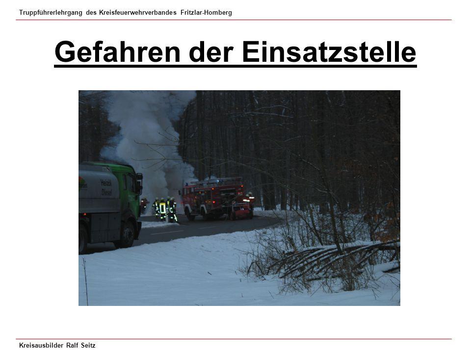 Truppführerlehrgang des Kreisfeuerwehrverbandes Fritzlar-Homberg Kreisausbilder Ralf Seitz Gefahren der Einsatzstelle