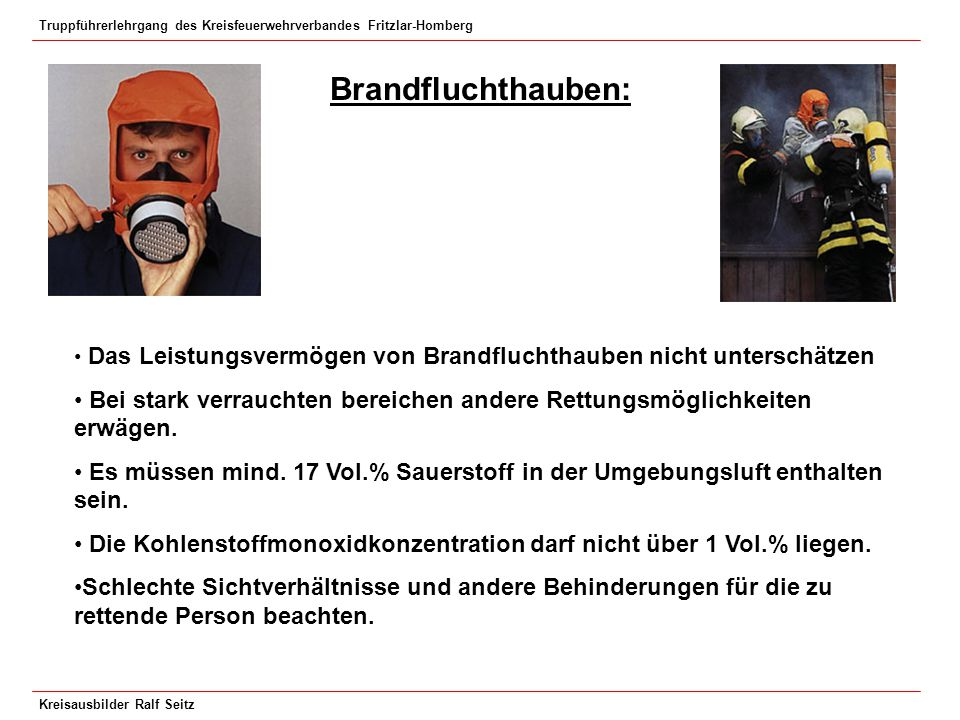 Truppführerlehrgang des Kreisfeuerwehrverbandes Fritzlar-Homberg Kreisausbilder Ralf Seitz Brandfluchthauben: Das Leistungsvermögen von Brandfluchthau