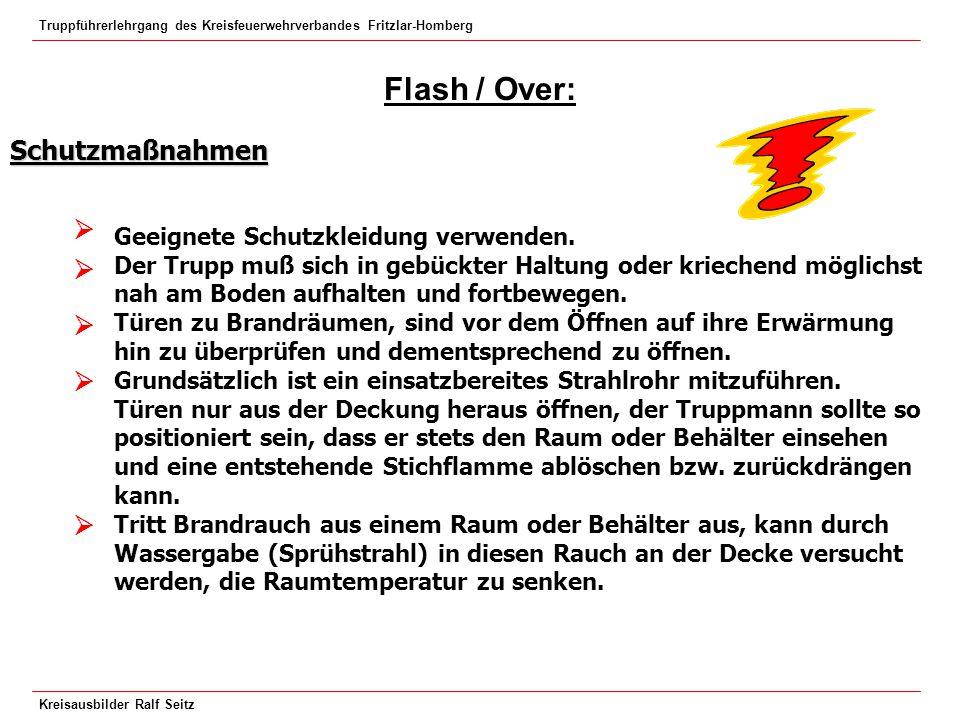 Truppführerlehrgang des Kreisfeuerwehrverbandes Fritzlar-Homberg Kreisausbilder Ralf Seitz Flash / Over: Schutzmaßnahmen Geeignete Schutzkleidung verw