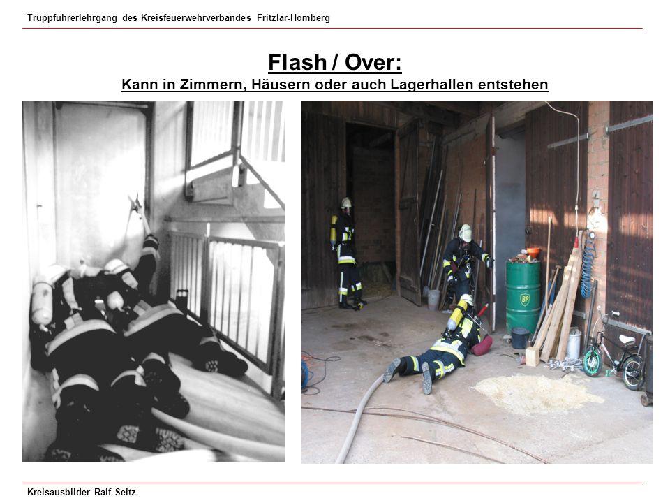 Truppführerlehrgang des Kreisfeuerwehrverbandes Fritzlar-Homberg Kreisausbilder Ralf Seitz Flash / Over: Kann in Zimmern, Häusern oder auch Lagerhalle
