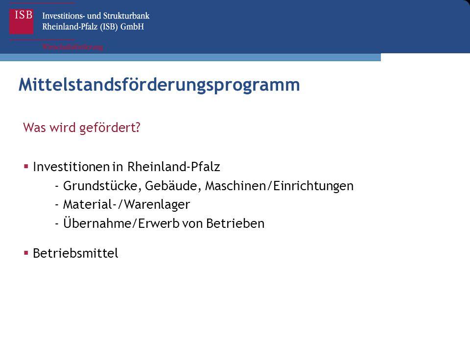 Was wird gefördert?  Investitionen in Rheinland-Pfalz - Grundstücke, Gebäude, Maschinen/Einrichtungen - Material-/Warenlager - Übernahme/Erwerb von B