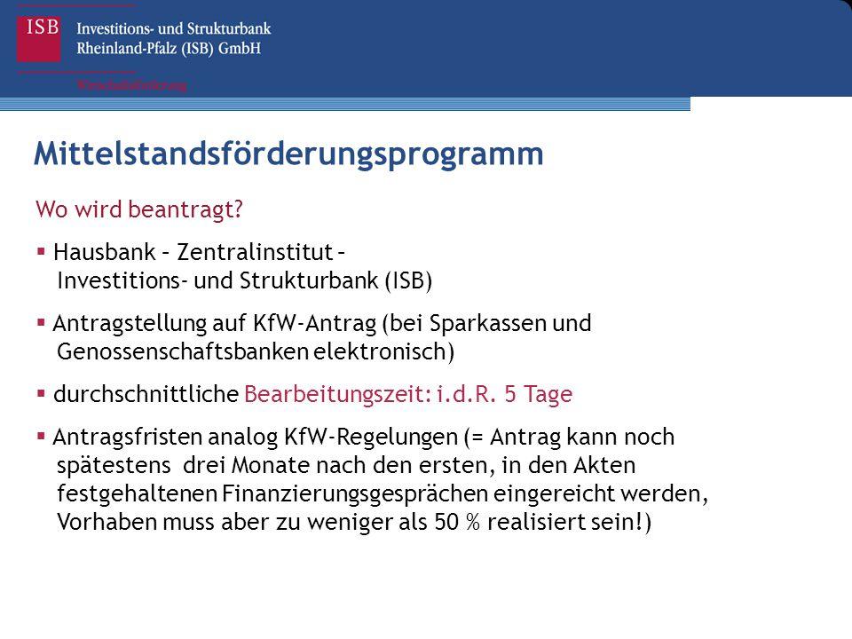 Wo wird beantragt?  Hausbank – Zentralinstitut – Investitions- und Strukturbank (ISB)  Antragstellung auf KfW-Antrag (bei Sparkassen und Genossensch