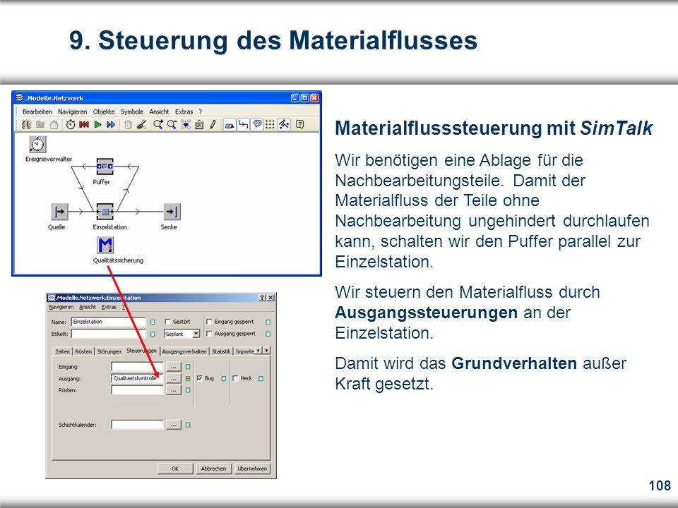 108 Materialflusssteuerung mit SimTalk Wir benötigen eine Ablage für die Nachbearbeitungsteile.