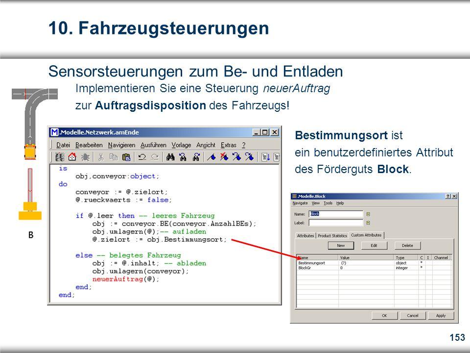 153 Sensorsteuerungen zum Be- und Entladen Bestimmungsort ist ein benutzerdefiniertes Attribut des Förderguts Block.