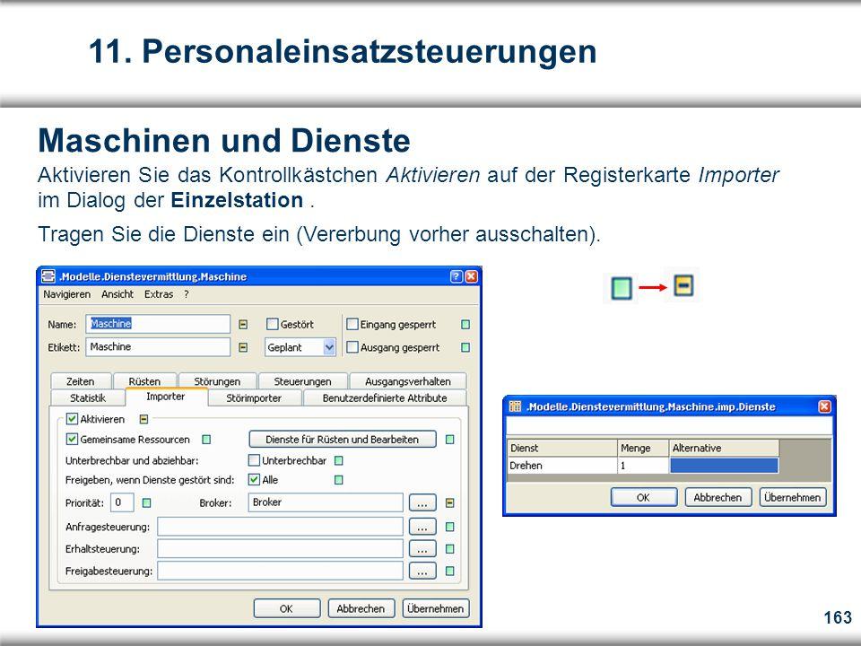 163 Maschinen und Dienste Aktivieren Sie das Kontrollkästchen Aktivieren auf der Registerkarte Importer im Dialog der Einzelstation.