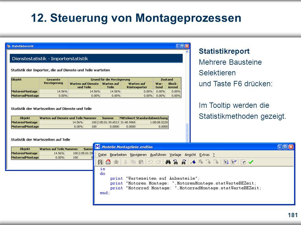 181 Statistikreport Mehrere Bausteine Selektieren und Taste F6 drücken: Im Tooltip werden die Statistikmethoden gezeigt.
