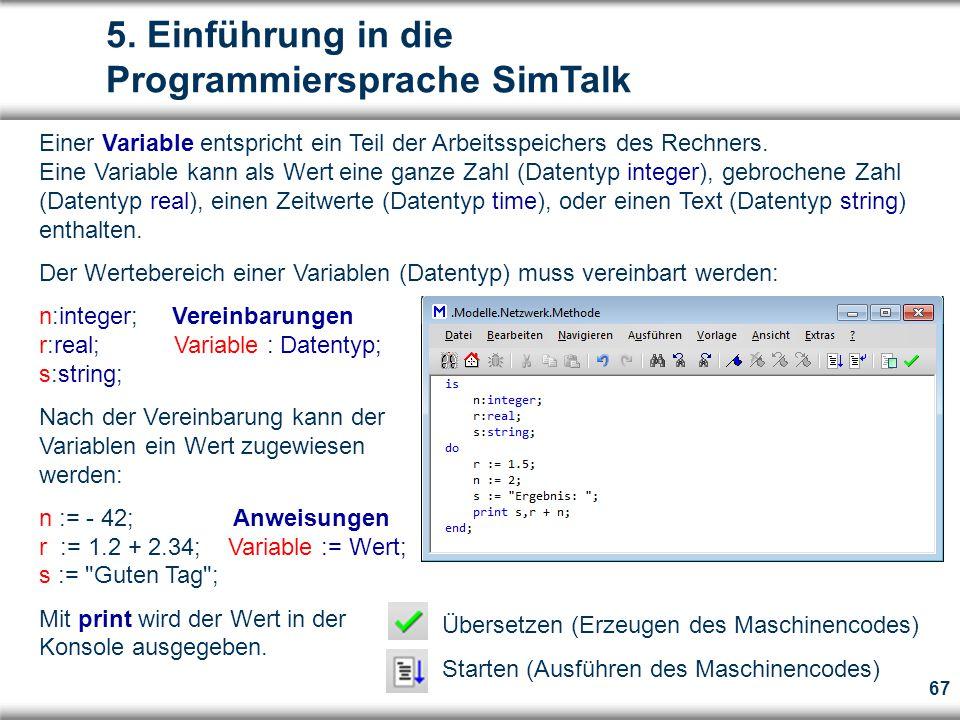 67 Einer Variable entspricht ein Teil der Arbeitsspeichers des Rechners.