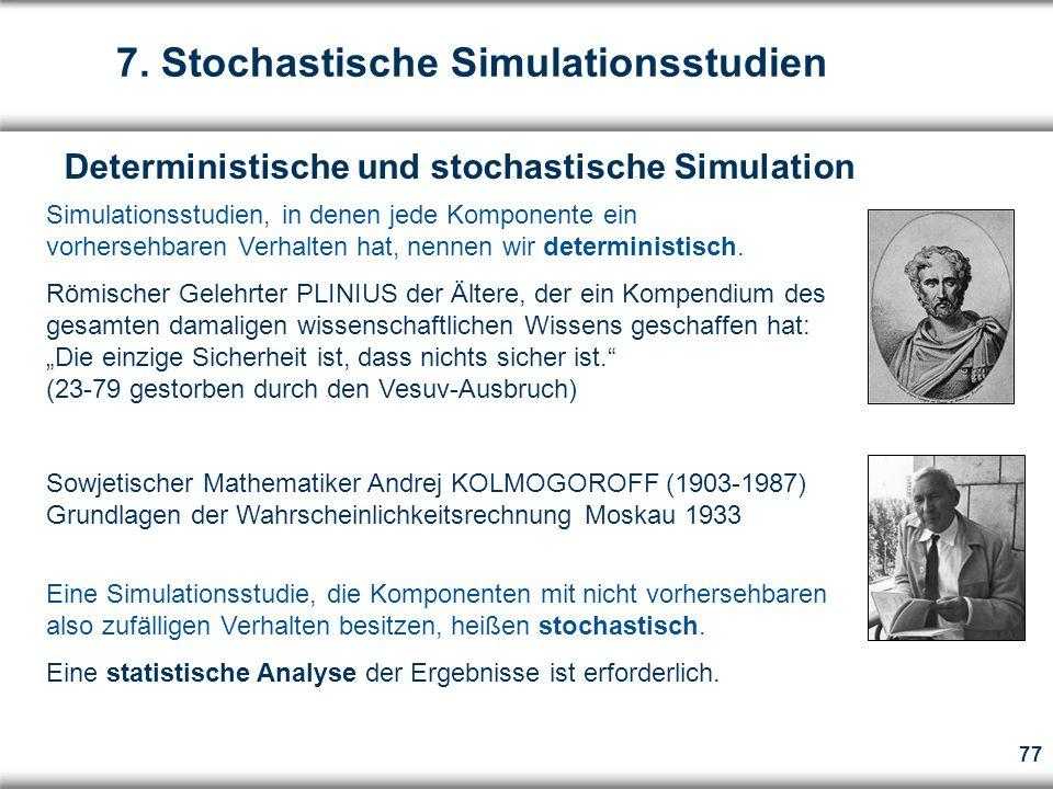 77 Deterministische und stochastische Simulation 7.