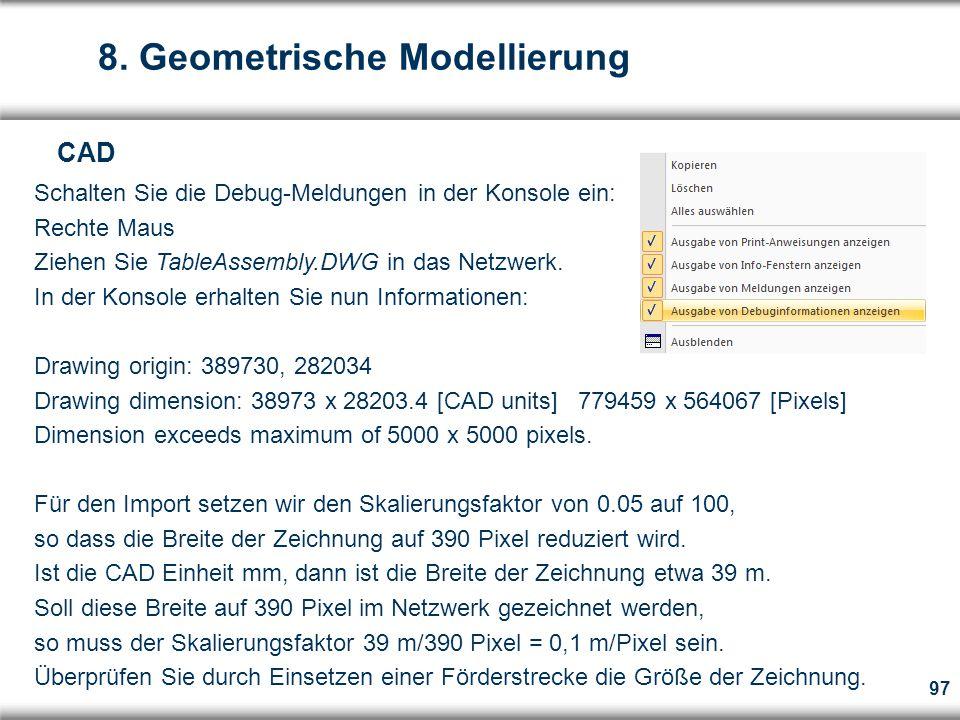 97 Schalten Sie die Debug-Meldungen in der Konsole ein: Rechte Maus Ziehen Sie TableAssembly.DWG in das Netzwerk.