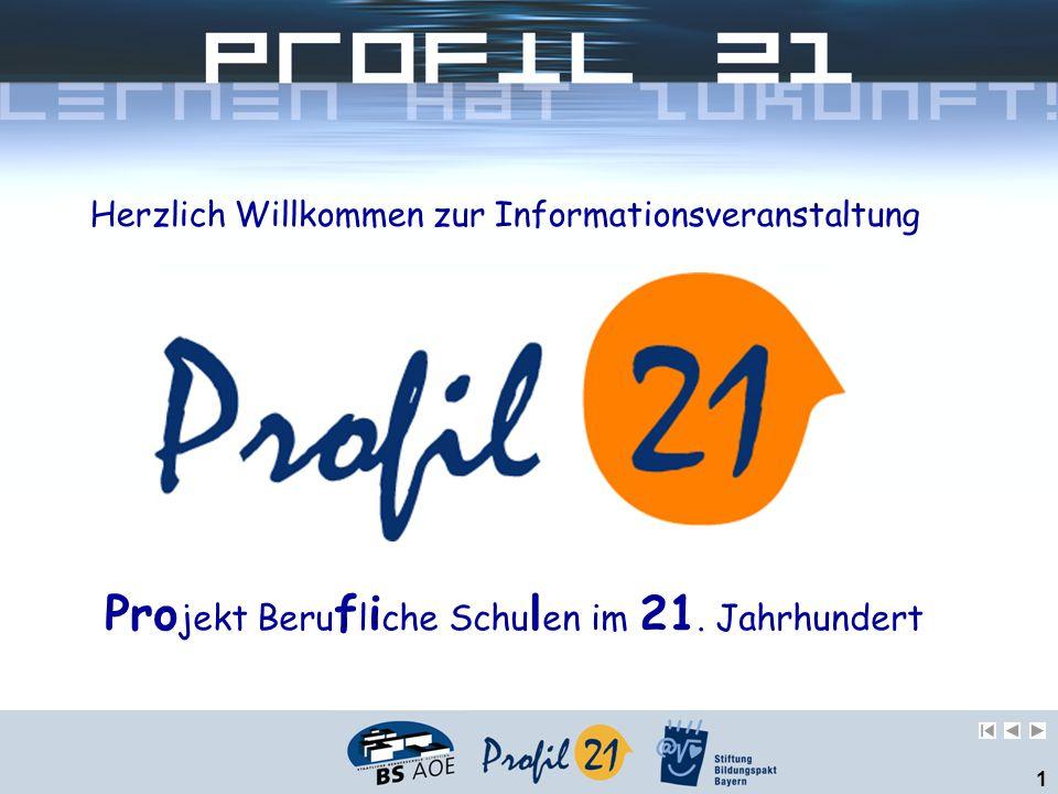 1 Herzlich Willkommen zur Informationsveranstaltung Pro jekt Beru f l i che Schu l en im 21.