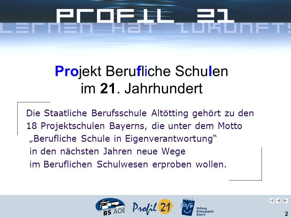 """2 Die Staatliche Berufsschule Altötting gehört zu den 18 Projektschulen Bayerns, die unter dem Motto """"Berufliche Schule in Eigenverantwortung"""" in den"""