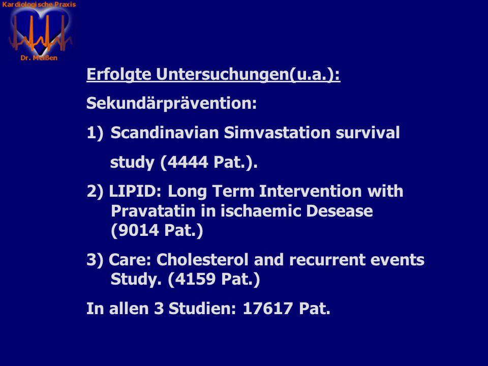 Wissenschaftliche Studien zu diesem Thema: Primärprävention ->Verhinderung von Krankheiten des Kreislaufsystems bei Gesunden mit hohen LDL-Werten. Sek