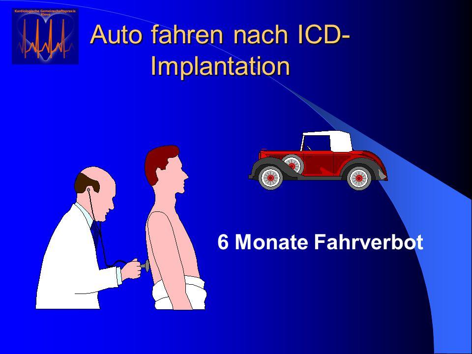 Auto fahren nach ICD- Implantation 6 Monate Fahrverbot