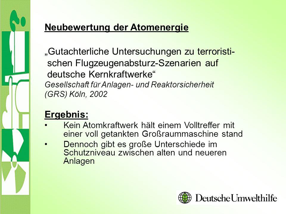 """Neubewertung der Atomenergie """"Gutachterliche Untersuchungen zu terroristi- schen Flugzeugenabsturz-Szenarien auf deutsche Kernkraftwerke"""" Gesellschaft"""