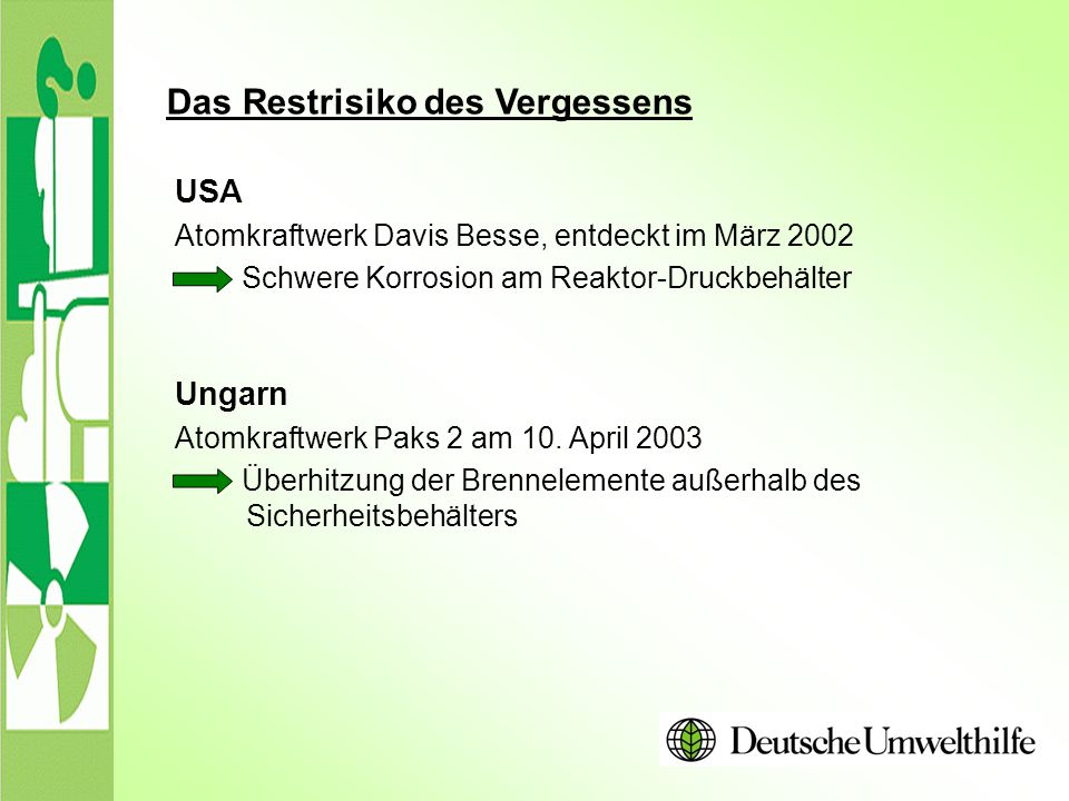 Das Restrisiko des Vergessens Ungarn Atomkraftwerk Paks 2 am 10. April 2003 Überhitzung der Brennelemente außerhalb des Sicherheitsbehälters USA Atomk