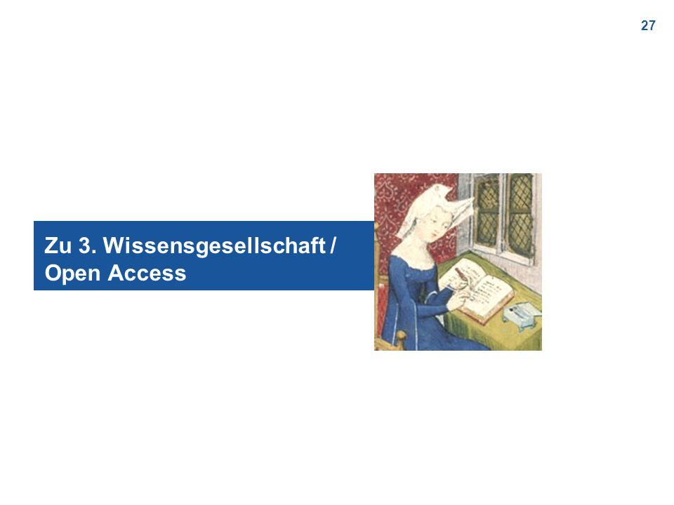 27 Zu 3. Wissensgesellschaft / Open Access