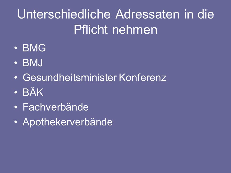 Unterschiedliche Adressaten in die Pflicht nehmen BMG BMJ Gesundheitsminister Konferenz BÄK Fachverbände Apothekerverbände