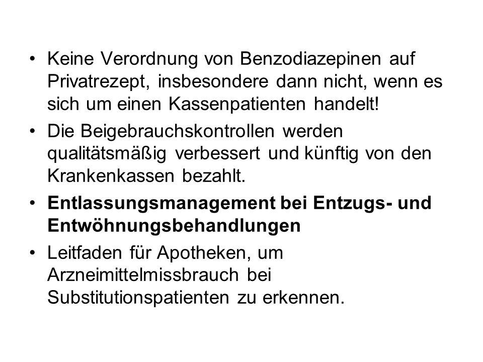 Keine Verordnung von Benzodiazepinen auf Privatrezept, insbesondere dann nicht, wenn es sich um einen Kassenpatienten handelt! Die Beigebrauchskontrol
