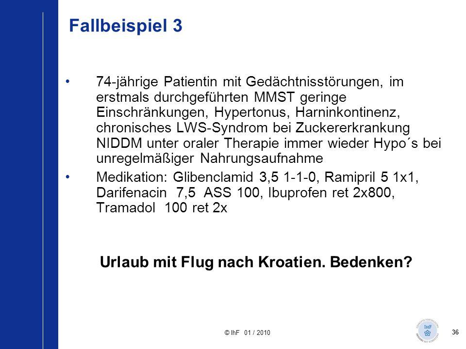 36 © IhF 01 / 2010 Fallbeispiel 3 74-jährige Patientin mit Gedächtnisstörungen, im erstmals durchgeführten MMST geringe Einschränkungen, Hypertonus, H