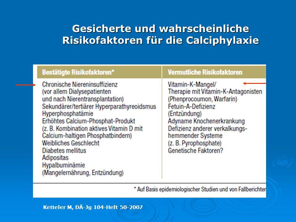 Gesicherte und wahrscheinliche Risikofaktoren für die Calciphylaxie Ketteler M, DÄ-Jg 104-Heft 50-2007