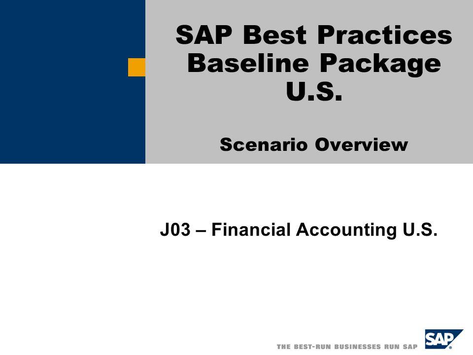  SAP AG 2003, Title of Presentation, Speaker Name / 2 Baseline Package: Financial Accounting U.S.