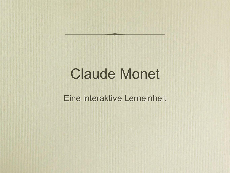 Claude Monet Eine interaktive Lerneinheit