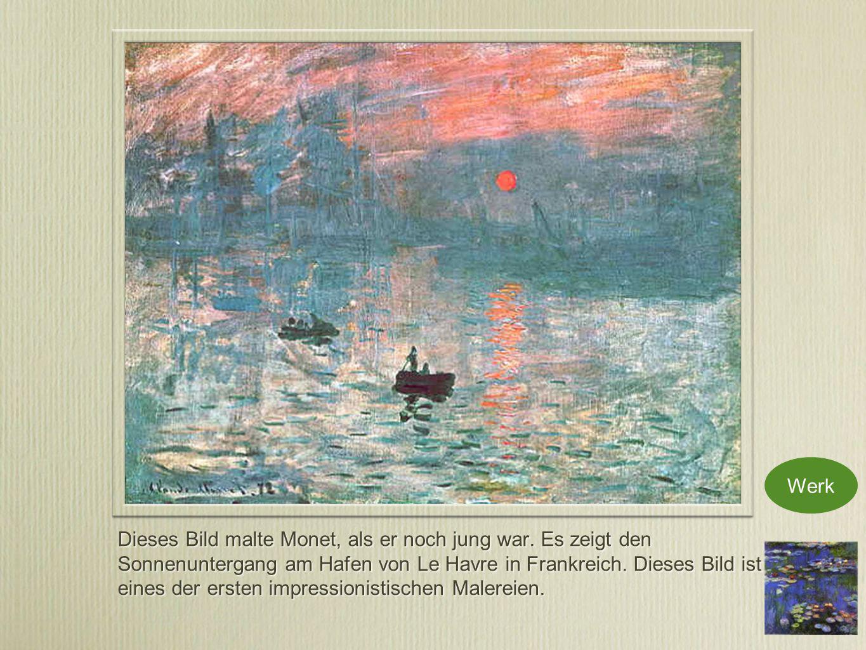 Dieses Bild malte Monet, als er noch jung war.