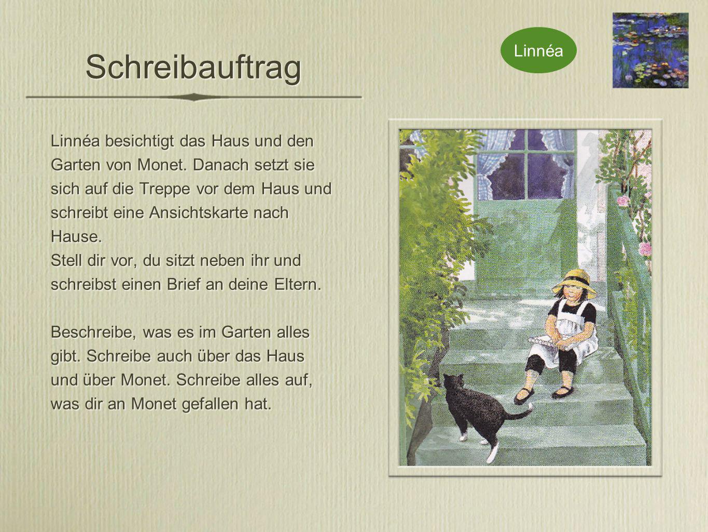 Schreibauftrag Linnéa besichtigt das Haus und den Garten von Monet.