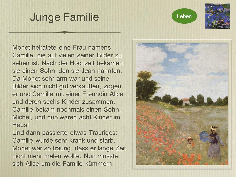 Junge Familie Monet heiratete eine Frau namens Camille, die auf vielen seiner Bilder zu sehen ist.