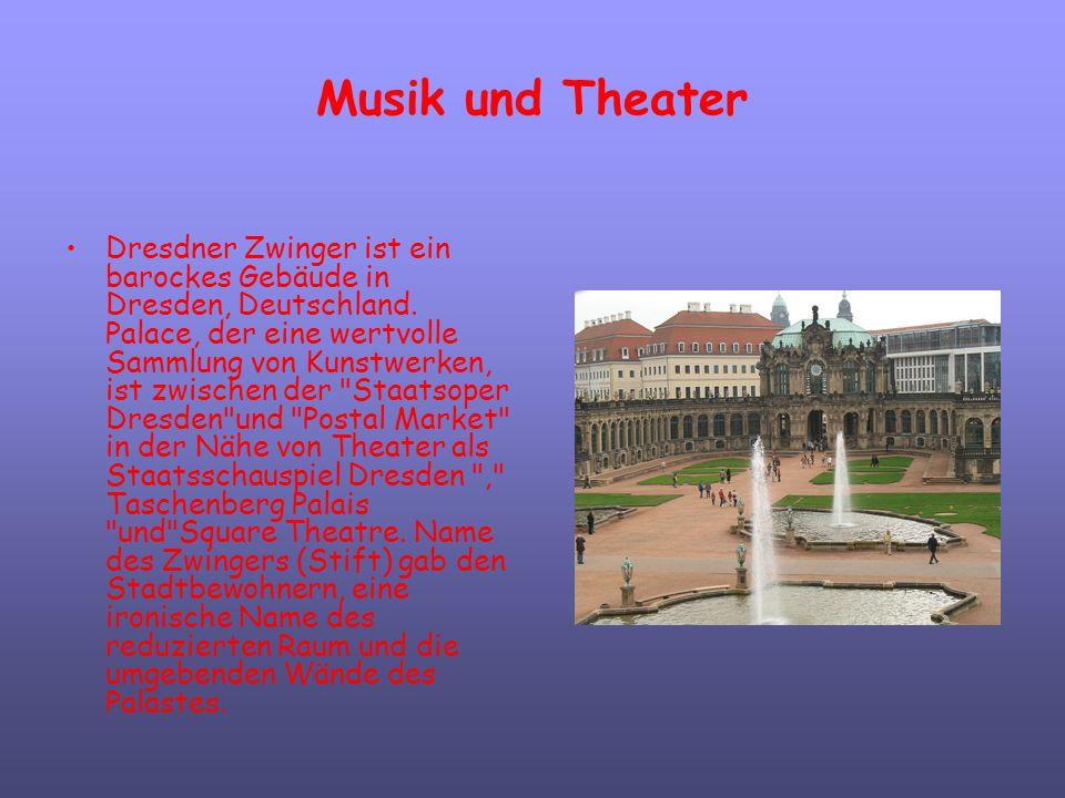 Musik und Theater Dresdner Zwinger ist ein barockes Gebäude in Dresden, Deutschland. Palace, der eine wertvolle Sammlung von Kunstwerken, ist zwischen